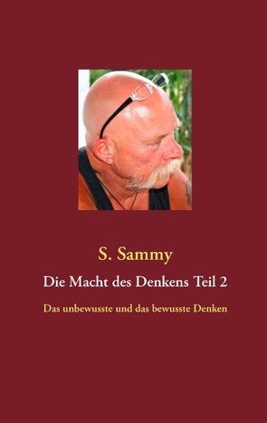 Die Macht des Denkens Teil 2 von Sammy,  S.