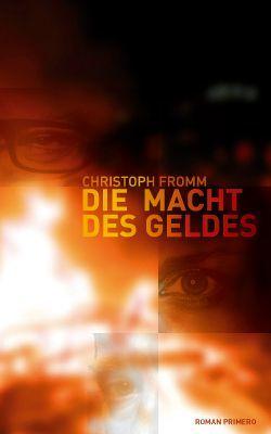 Die Macht des Geldes von Fromm,  Christoph
