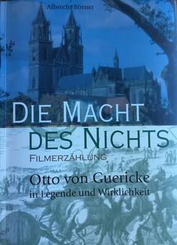 Die Macht des Nichts. Otto von Guericke in Legende und Wirklichkeit von Börner,  Albrecht