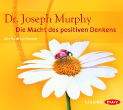 Die Macht des positiven Denkens (4 CDs) von Murphy,  Joseph, Ponnier,  Matthias, Rüth,  Gabi