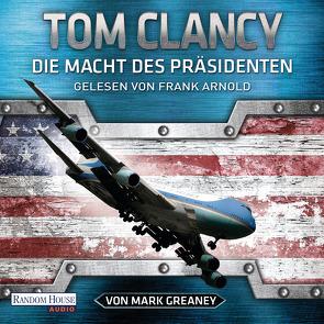 Die Macht des Präsidenten von Arnold,  Frank, Clancy,  Tom, Dürr,  Karlheinz, Greaney,  Mark, Pfleiderer,  Reiner