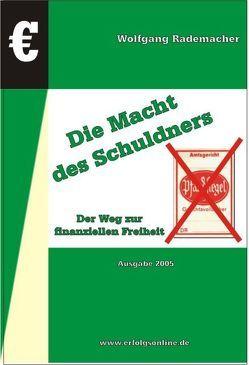 Die Macht des Schuldners von Rademacher,  Wolfgang