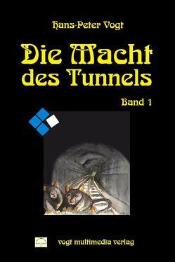Die Macht des Tunnels von Vogt,  Hans P