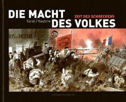 Die Macht des Volkes von Budde,  Martin, Tardi,  Jacques, Vautrin,  Jean