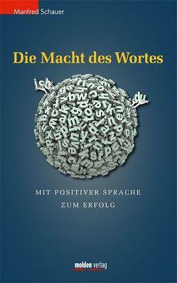 Die Macht des Wortes von Schauer,  Manfred
