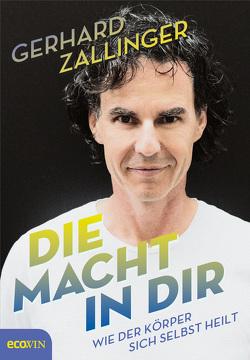 Die Macht in dir von Zallinger,  Gerhard
