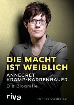 Die Macht ist weiblich von Otzelberger,  Manfred