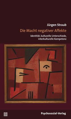 Die Macht negativer Affekte von Höffmann,  Hans, Schmidt,  Burghart, Spiegel,  Egon, Straub,  Jürgen