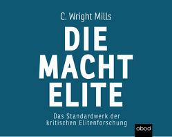 Die Machtelite von Mills,  Charles Wright, Wolf,  Klaus B.