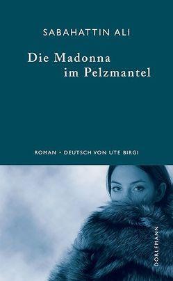 Die Madonna im Pelzmantel von Albath,  Maike, Ali,  Sabahattin, Birgi,  Ute