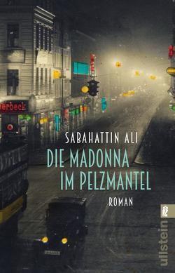 Die Madonna im Pelzmantel von Ali,  Sabahattin, Birgi,  Ute