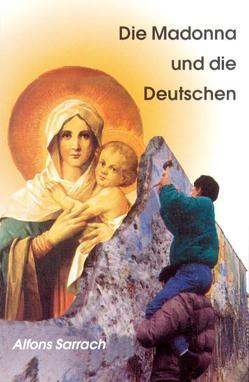 Die Madonna und die Deutschen von Sarrach,  Alfons