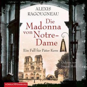 Die Madonna von Notre-Dame von Holdorf,  Jürgen, Ragougneau,  Alexis, Scheffel,  Tobias, Stadler,  Max