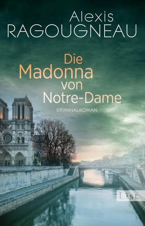 Die Madonna von Notre-Dame von Ragougneau,  Alexis, Scheffel,  Tobias, Stadler,  Max