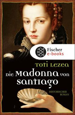 Die Madonna von Santiago von Grüneisen,  Lisa, Lezea,  Toti