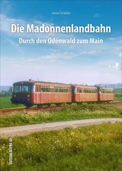 Die Madonnenlandbahn von Grießer ,  Anne