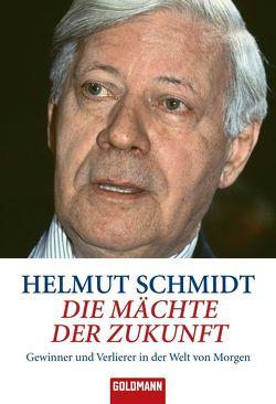 Die Mächte der Zukunft von Schmidt,  Helmut