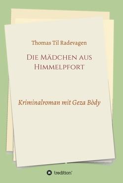 Die Mädchen aus Himmelpfort von Grabolle,  Joachim, Radevagen,  Thomas Til