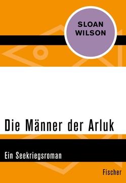 Die Männer der Arluk von Wichmann,  Hardo, Wilson,  Sloan