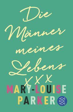 Die Männer meines Lebens von Grube,  Anette, Parker,  Mary-Louise