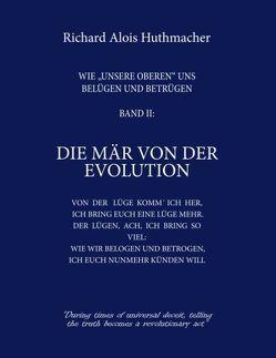 Die Mär von der Evolution von Huthmacher,  Richard A.