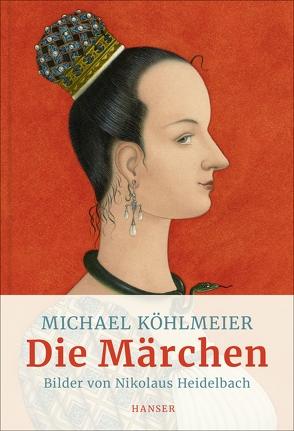 Die Märchen von Heidelbach,  Nikolaus, Köhlmeier,  Michael