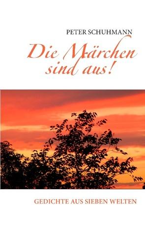 Die Märchen sind aus! von Schuhmann,  Peter
