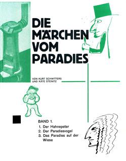 Die Märchen vom Paradiese von Schwitters,  Kurt, Steinitz,  Käte