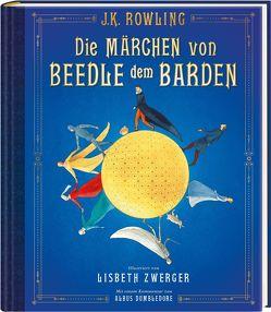 Die Märchen von Beedle dem Barden (farbig illustrierte Schmuckausgabe) von Fritz,  Klaus, Rowling,  J. K., Zwerger,  Lisbeth
