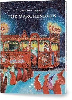 Die Märchenbahn von Jucker,  Sita, Krenzer,  Rolf