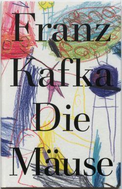 Die Mäuse von Kafka,  Franz