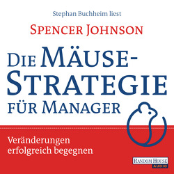 Die Mäusestrategie für Manager von Buchheim,  Stephan, Johnson,  Spencer, Turner,  Gaby