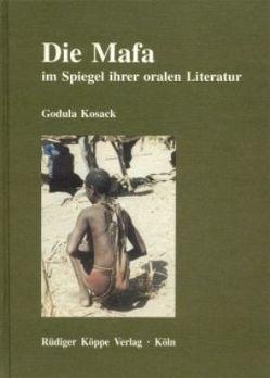 Die Mafa im Spiegel ihrer oralen Literatur von Kosack,  Godula