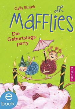 Die Mafflies – Die Geburtstagsparty von Hammerle,  Nina, Stronk,  Cally