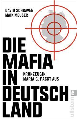 Die Mafia in Deutschland von Löer,  Wigbert, Meuser,  Maik, Schraven,  David