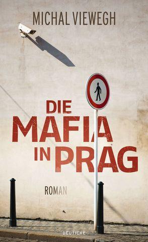 Die Mafia in Prag von Profousová,  Eva, Viewegh,  Michal