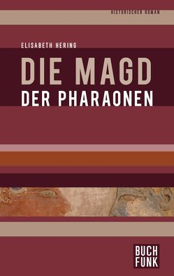Die Magd der Pharaonen von Hering,  Elisabeth, Stauf,  Gerhard W. A.