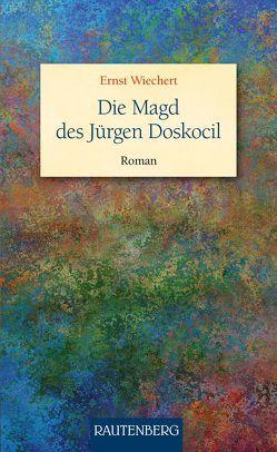 Die Magd des Jürgen Doskocil von Wiechert,  Ernst