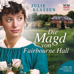 Die Magd von Fairbourne Hall – Hörbuch (MP3) von Klassen,  Julie