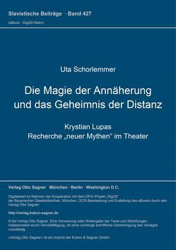 Die Magie der Annäherung und das Geheimnis der Distanz von Schorlemmer,  Uta