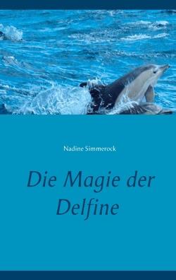 Die Magie der Delfine von Simmerock,  Nadine