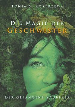 Die Magie der Geschwister von Kostrzewa,  Tonia S.