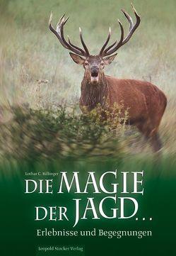 Die Magie der Jagd… von Rilinger,  Lothar C
