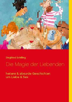 Die Magie der Liebenden von Schilling,  Siegfried