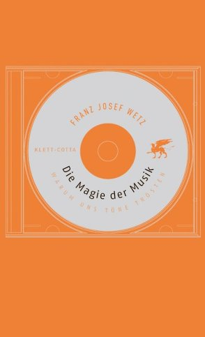 Die Magie der Musik von Wetz,  Franz J