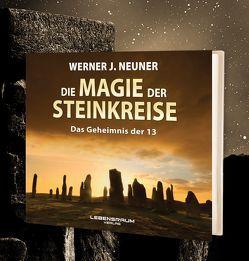 Die Magie der Steinkreise von Neuner,  Werner