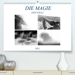 Die Magie der Stille (Premium, hochwertiger DIN A2 Wandkalender 2021, Kunstdruck in Hochglanz) von Meutzner,  Dirk
