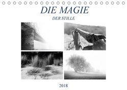 Die Magie der Stille (Tischkalender 2018 DIN A5 quer) von Meutzner,  Dirk