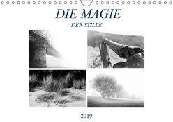 Die Magie der Stille (Wandkalender 2019 DIN A4 quer)