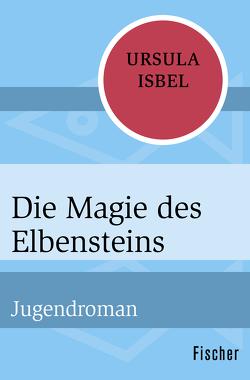 Die Magie des Elbensteins von Isbel,  Ursula